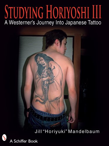 Read Online Studying Horiyoshi III: A Westerner's Journey into Japanese Tattoo (Schiffer Book) (No. 3) ebook