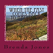 When the Past Comes Back to Haunt You: Ghosts of Memory Series, Volume 2 Audiobook by Brenda K Jones Narrated by Susan C. Hunter
