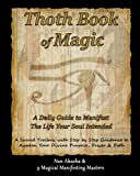 Thoth Book of Magic: A Daily Guide To Manifest The Life Your Soul Intended: A Sacred Toolbox with Step by Step Guidance To Awaken Your Divine Purpose, Power & Path