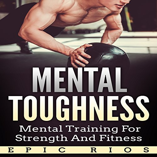 [D0wnl0ad] Mental Toughness: Mental Training for Strength and Fitness<br />[W.O.R.D]