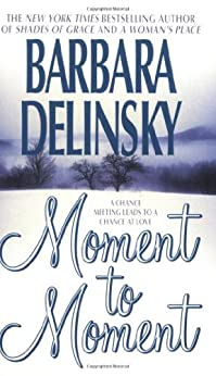 Moment to Moment by [Delinsky, Barbara, (None)]