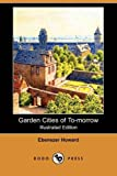 img - for Garden Cities of To-Morrow (Illustrated Edition) (Dodo Press) book / textbook / text book
