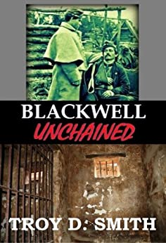 Blackwell Unchained (The Blackwells) by [Smith, Troy D. ]