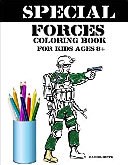 Special Forces Coloring Book For Kids Age 8+: Army, Soldiers ...