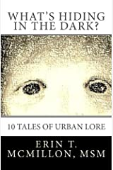 What's Hiding in the Dark?: Tales of Urban Lore Paperback