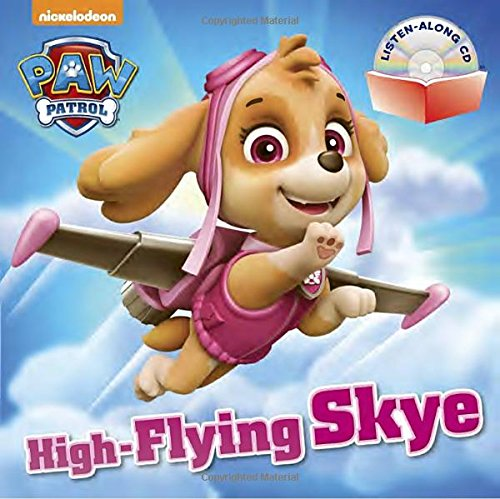 High-Flying Skye (PAW Patrol) (Book and CD)
