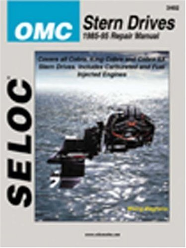 OMC Cobra Stern Drives, 1985-95 (Seloc Marine Tune-Up and Repair Manuals) (Repair Omc Manuals)