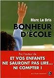 Bonheur d'école : Peut-on encore sauver l'école française ? de Marc Le Bris ( 12 mars 2009 )