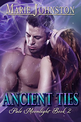Ancient Ties (Pale Moonlight (Wolf Shifters Romance) Book 2) by [Johnston, Marie]