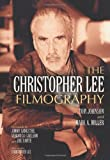 The Christopher Lee Filmography, Tom Johnson and Mark A. Miller, 0786446919
