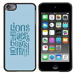 Queen Pattern - FOR Apple iPod Touch 6 6th Generation - lions tigers bears oh quote fairytale life positive - Cubierta del caso de impacto con el patr???¡¯???€????€&scaro