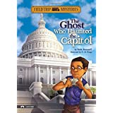 The Field Trip Mysteries: The Ghost Who Haunted the Capitol