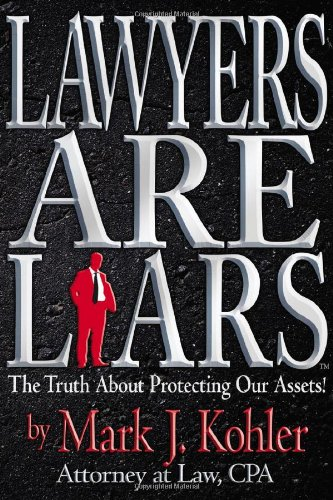 Pdf Law Lawyers are Liars: The Truth About Protecting Our Assets