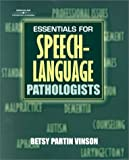 Essentials for Speech-Language Pathologists, Vinson, Betsy Partin, 0769300715
