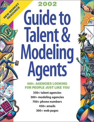 Guide to Talent & Modeling Agents: The Best Source for Reaching 1000+ Agencies Looking for People Like You! - 517Y0AN9FRL - 2002 Guide to Talent & Modeling Agents (Guide to Talent and Modeling Agents)