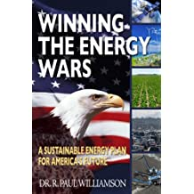 Winning the Energy Wars: A Sustainable Energy Plan for America's Future