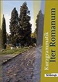 Iter Romanum Lehrwerk für Latein als 2. oder 3. Fremdsprache: Kurzgrammatik