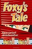 Foxy's Tale, Karen Cantwell and L. B. Gschwandtner, 1460991761