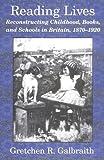 Reading Lives, Gretchen R. Galbraith, 0312121431