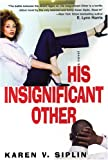His Insignificant Other, Karen V. Siplin, 0758204922