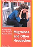 Everything You Need to Know about Migraines and Other Headaches, Barbara Moe, 0823932915