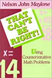 That Can't Be Right!, Nelson J. Maylone, 1566766761