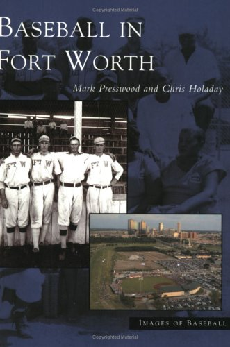 Read Online Baseball In Fort Worth (TX) (Images of Baseball) PDF