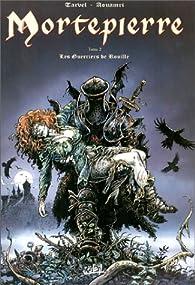 Mortepierre, tome 2 : Les Guerriers de rouille par Brice Tarvel