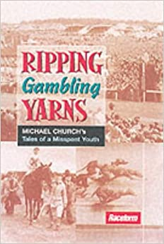Ripping Gambling Yarns: Tales of a Misspent Youth
