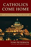 img - for Catholics Come Home: God's Extraordinary Plan for Your Life book / textbook / text book
