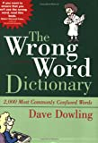 The Wrong Word Dictionary, Dave Dowling, 0972993770