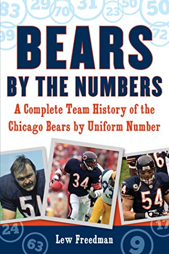 Bears by the Numbers: A Complete Team History of the Chicago Bears by Uniform Number ()