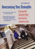 Overcoming Your Strengths, Lois P. Frankel, 0972466215