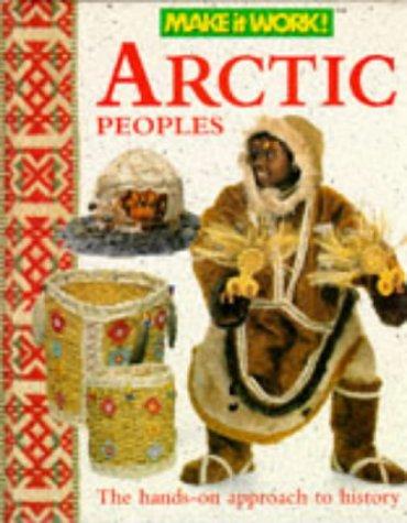 Read Online Arctic Peoples (Make it Work! History S.) PDF