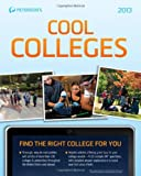 Cool Colleges 2013, Peterson's Publishing Staff, 0768934397