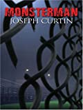 Monsterman, Joseph J. Curtin, 159414365X