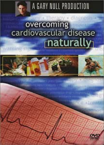 Gary Null's Overcoming Cardiovascular Disease Naturally