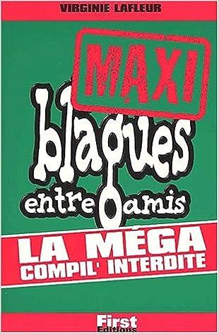 Livres gratuits en ligne Maxi blagues entre amis : La méga compil' interdite pdf epub