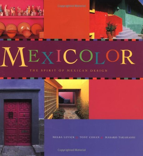 Mexicolor: The Spirit of Mexican Design (Decorating Shopping Online Home)