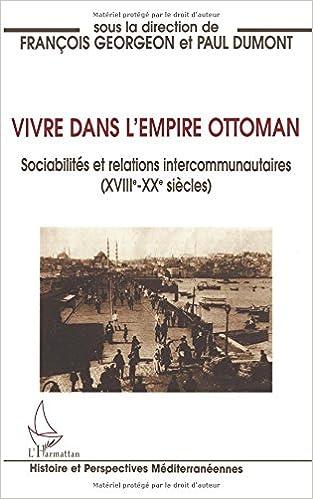 Amazon Fr Vivre Dans L Empire Ottoman Sociabilites Et Relations