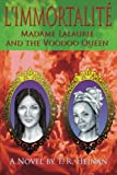 img - for L'Immortalite: Madame Lalaurie and the Voodoo Queen book / textbook / text book