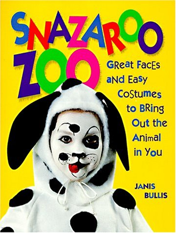 Snazaroo Zoo: Great Faces and Easy Costumes to Bring Out the Animal in (Snazaroo Books)