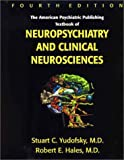 The American Psychiatric Press Textbook of Neuropsychiatry and Clinical Neurosciences, , 1585620041