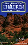 img - for Arizona (Best Hikes with Children) book / textbook / text book