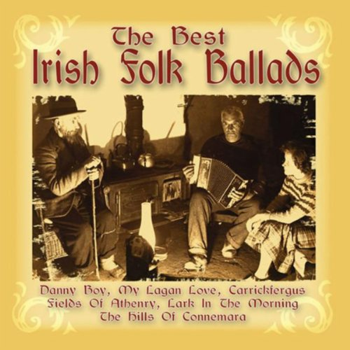The Best Of Irish Folk Ballads
