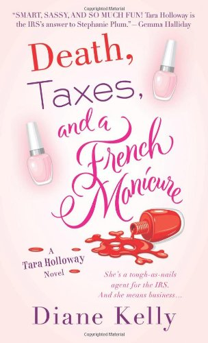 Download Death, Taxes, and a French Manicure: A Tara Holloway Novel PDF