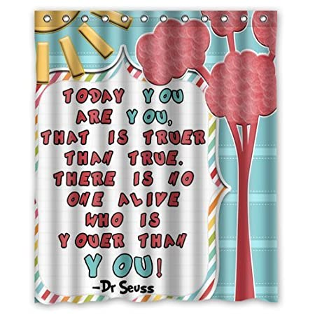 Custom Dr Suess Funny Quote Shower Curtain Stylish Waterproof Polyester Fabric Bathroom Deco 60 X 72