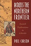 Across the Northern Frontier, Phil Carson, 1555662153