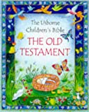 img - for The Old Testament: The Usborne Children's Bible book / textbook / text book