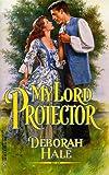 My Lord Protector, Deborah Hale, 0373290527